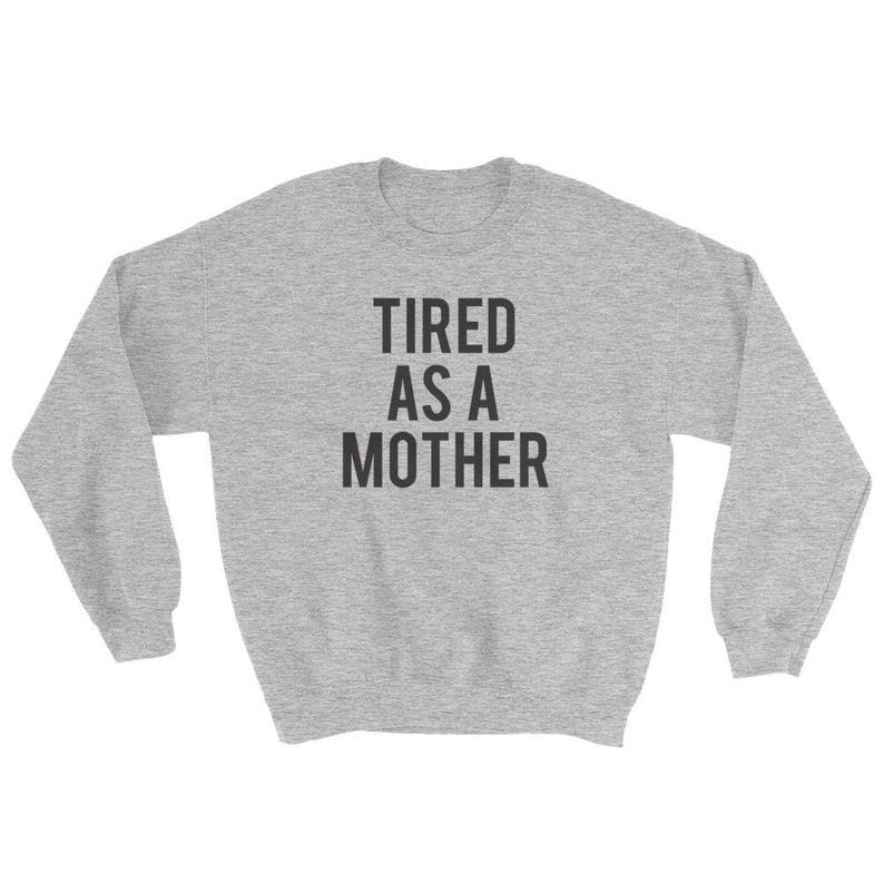 tored as a mother sweatshirt