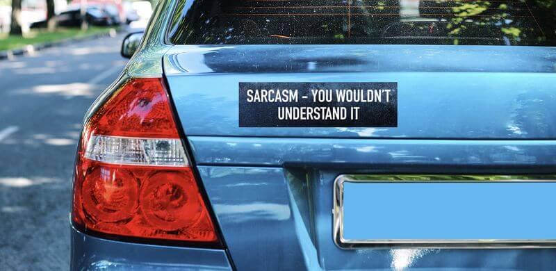 Sarcasm Bumper Sticker