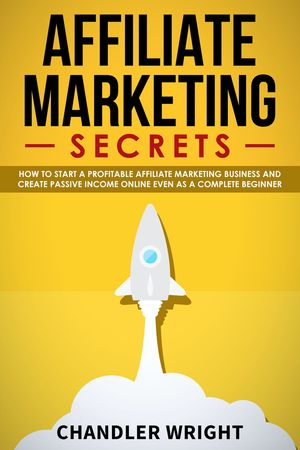 Affiliate Marketing Books Affiliate Marketing Secrets