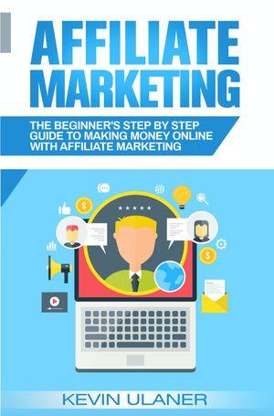 Affiliate Marketing Books Affiliate Marketing The Beginners Step