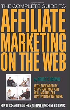 Affiliate Marketing Books The Complete Guide to Affiliate Marketing on the Web