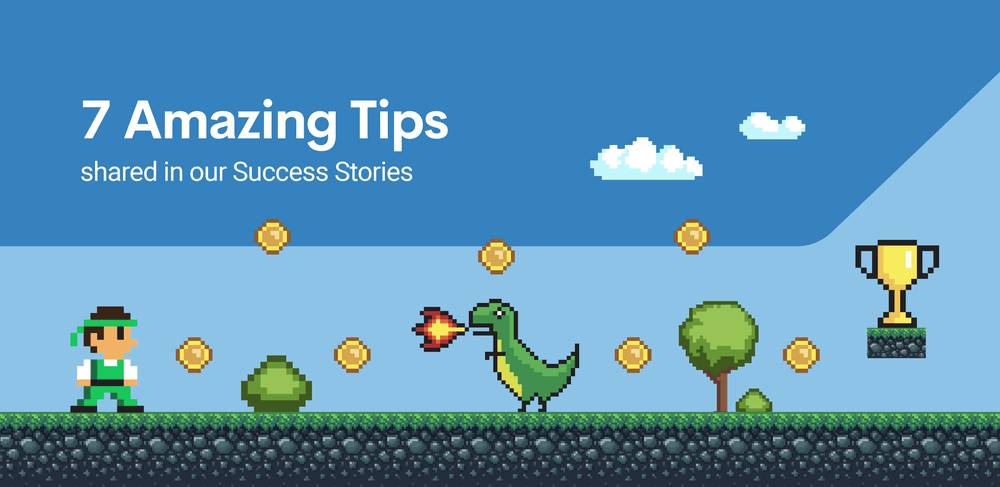 7 amazing beginner tips shared in our Success Stories