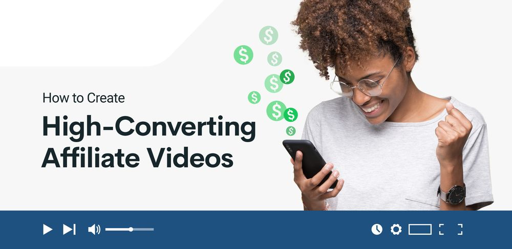 How to create high-converting affiliate sales videos